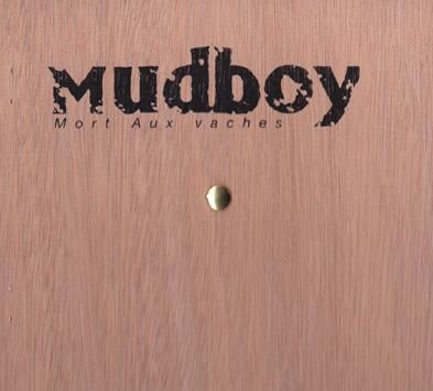 Mort Aux Vaches by Mudboy