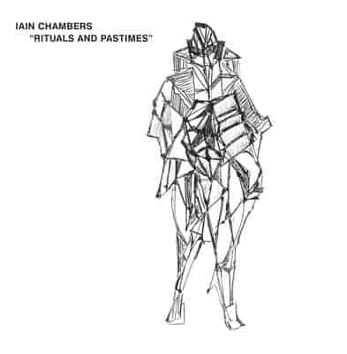 Rituals And Passtimes by Iain Chambers
