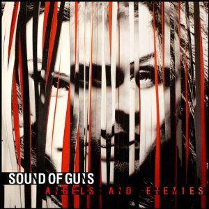 Angels And Enemies by Sound Of Guns
