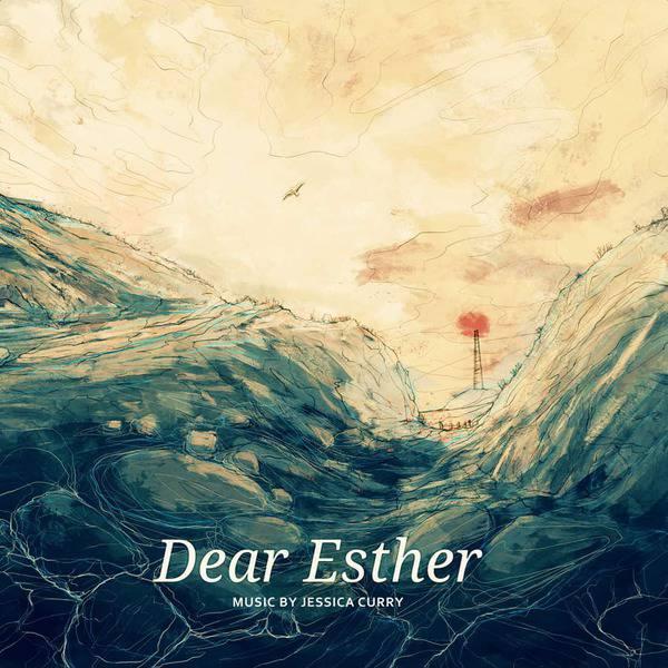 Dear Esther (Original Game Soundtrack) by Jessica Curry