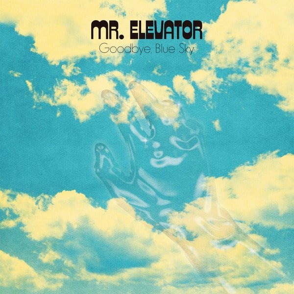 Goodbye Blue Sky by Mr. Elevator