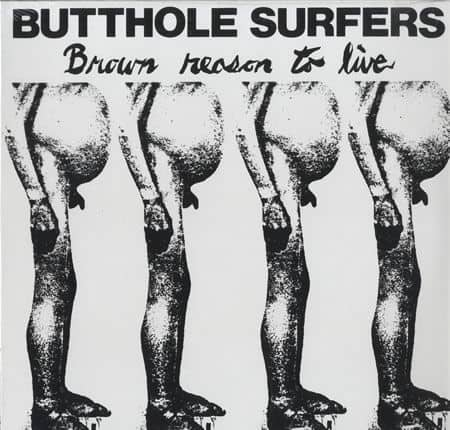 Brown Reason To Live by Butthole Surfers