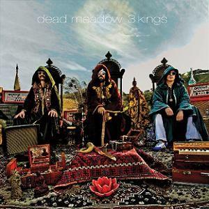 Three Kings by Dead Meadow