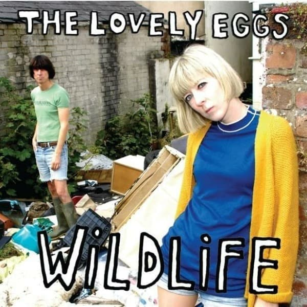 Wildlife by The Lovely Eggs
