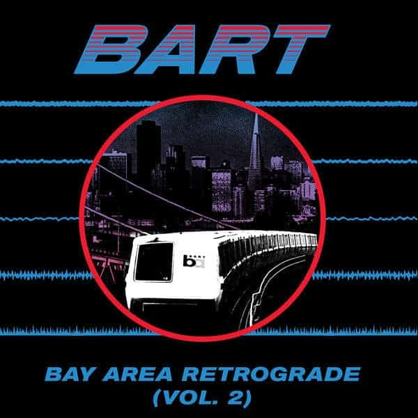 Bay Area Retrograde (BART) Vol. 2 by Various