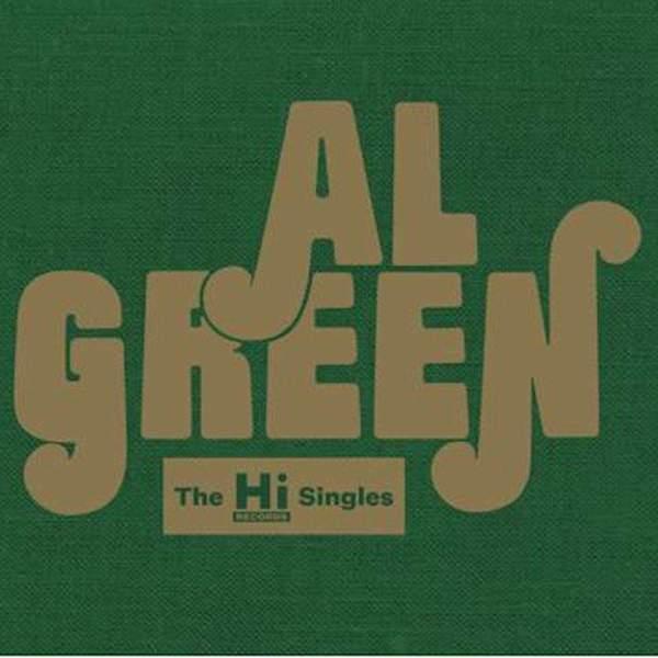 The Hi Records Singles by Al Green