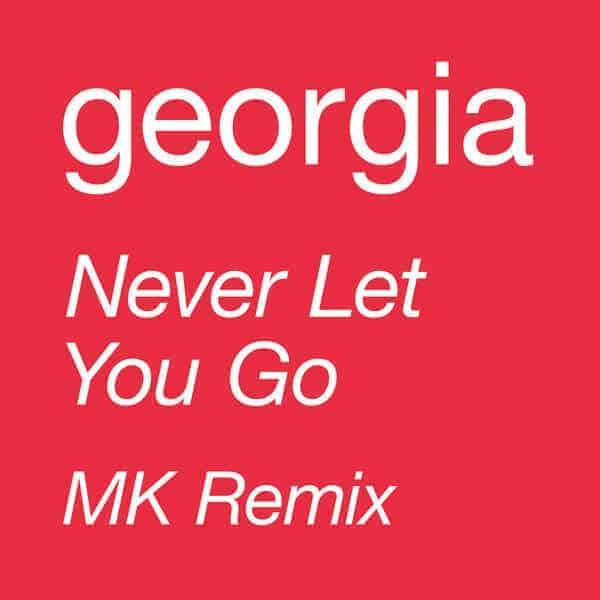 Never Let You Go by Georgia