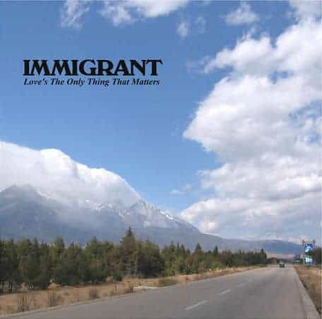 Love's The Only Thing that Matters by Immigrant