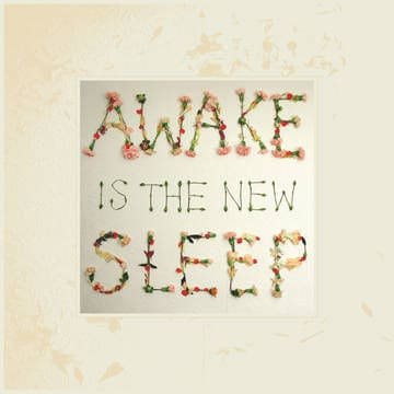 Awake Is The New Sleep by Ben Lee