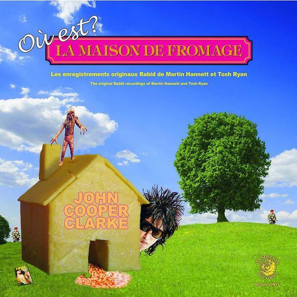 Ou Est Le Maison De Fromage by John Cooper Clarke