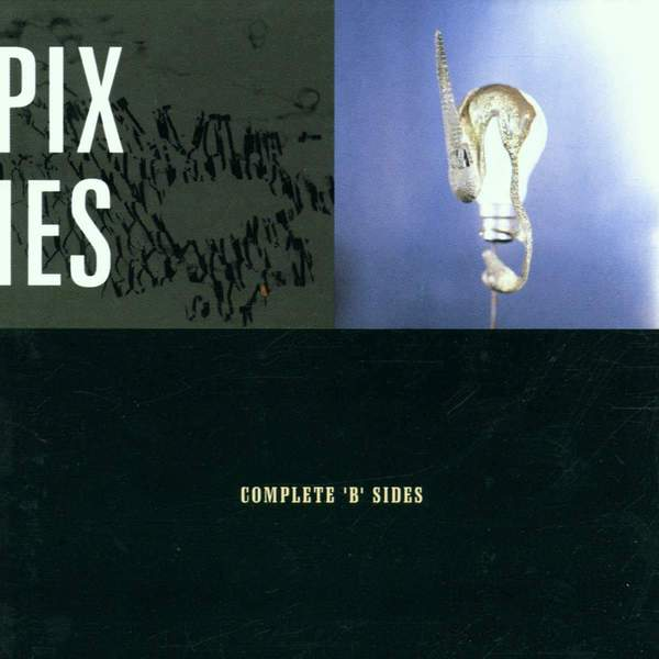 Complete B-sides by Pixies
