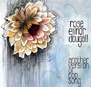 Another Version Of Pop Song by Rose Elinor Dougall
