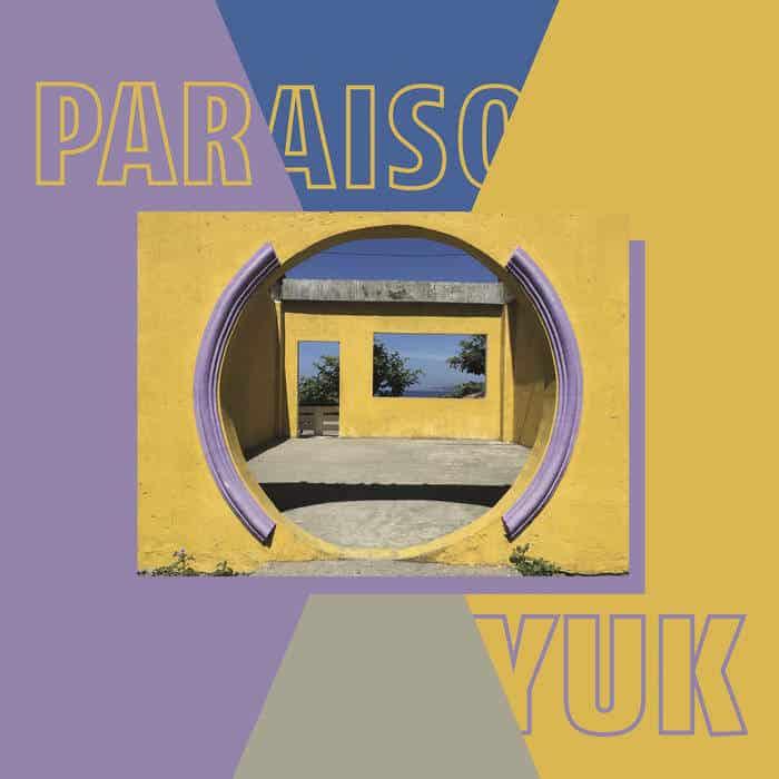Paraiso EP by Yuk