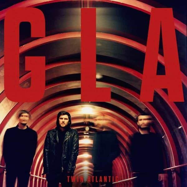 GLA by Twin Atlantic