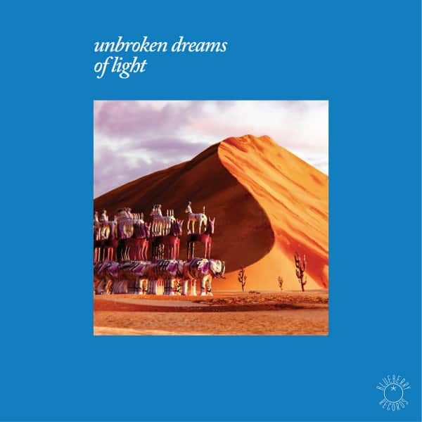 Unbroken Dreams Of Light by Various