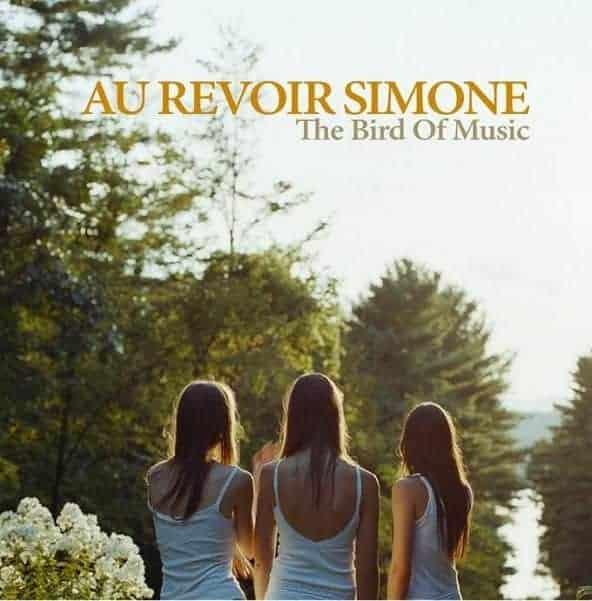 The Bird of Music by Au Revoir Simone