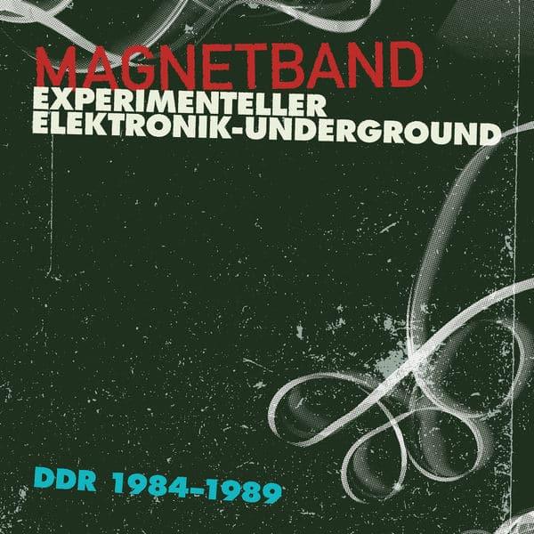Magnetband (Experimenteller Elektronik-Underground DDR, 1984-1989) by Various