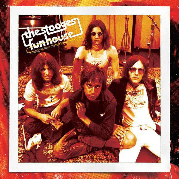 Highlights From The Fun House Sessions by The Stooges