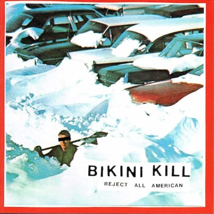 Reject All American by Bikini Kill
