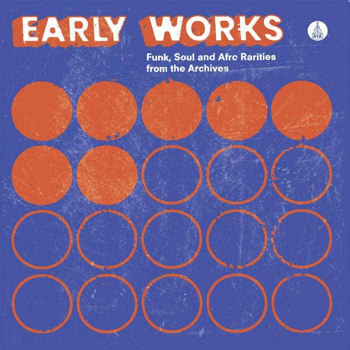 Early Works: Funk, Soul and Afro Rarities from the Archives by Various