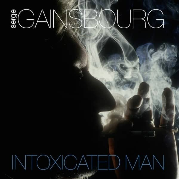 Intoxicated Man by Serge Gainsbourg