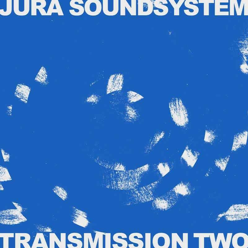 Jura Soundsystem presents Transmission Two by Various