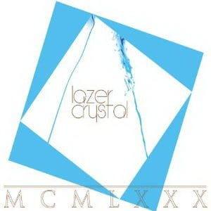 MCMLXXX by Lazer Crystal