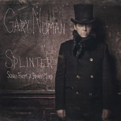 Splinter (Songs From A Broken Mind) by Gary Numan