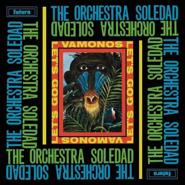Vamonos / Let's Go by The Orchestra Soledad