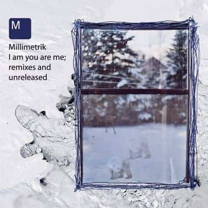 I Am You Are Me: Remixes And Unreleased by Millimetrik