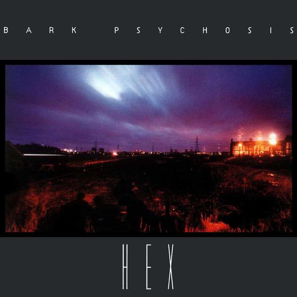 Hex by Bark Psychosis