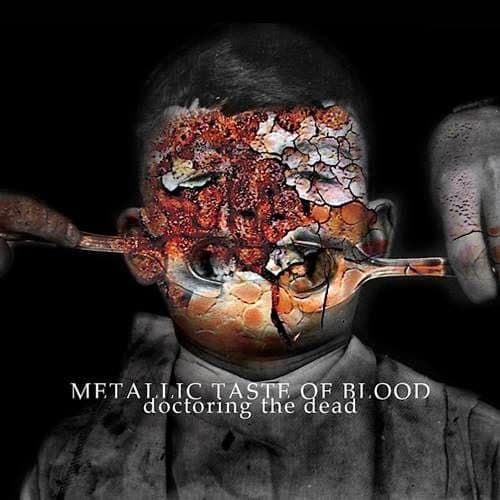 Doctoring The Dead by Metallic Taste Of Blood