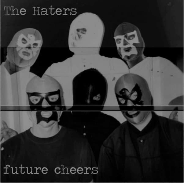 Future Cheers by The Haters