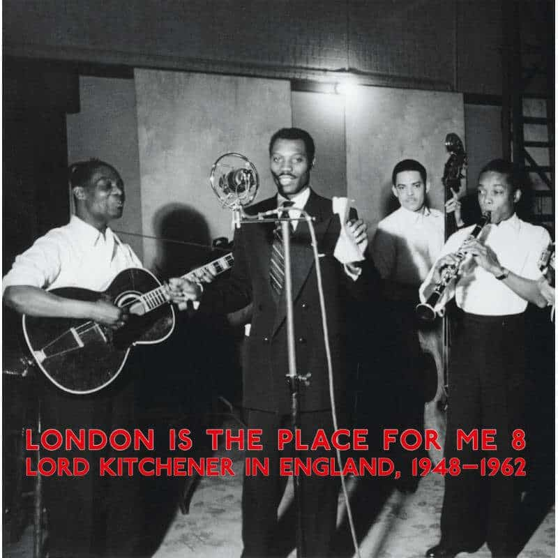 London Is The Place For Me 8: Lord Kitchener In England 1948-1962 by Various