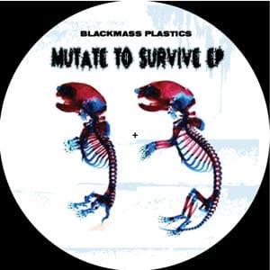 Mutate To Survive EP by Blackmass Plastics