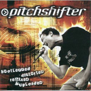 Bootlegged, Distorted, Remixed & Uploaded by Pitch Shifter