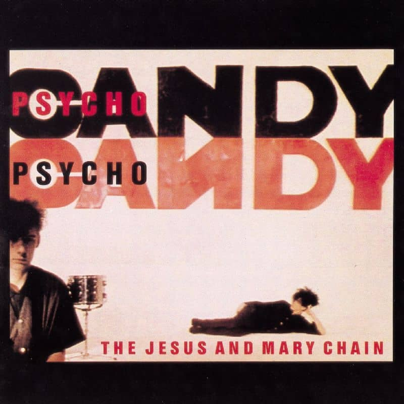 Psychocandy by The Jesus & Mary Chain