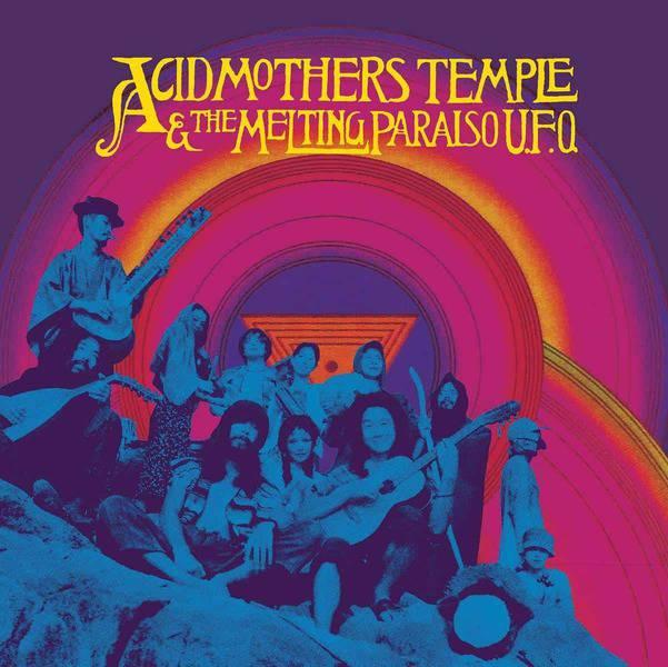 Acid Mothers Temple & The Melting Paraiso U.F.O. by Acid Mothers Temple & The Melting Paraiso U.F.O.