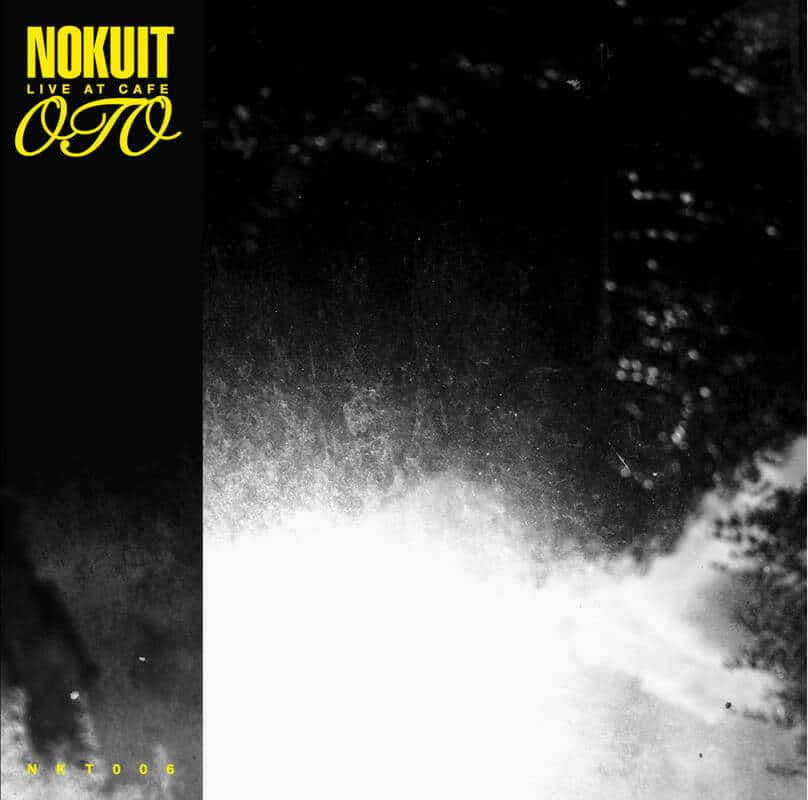 Live at Cafe OTO by Nokuit