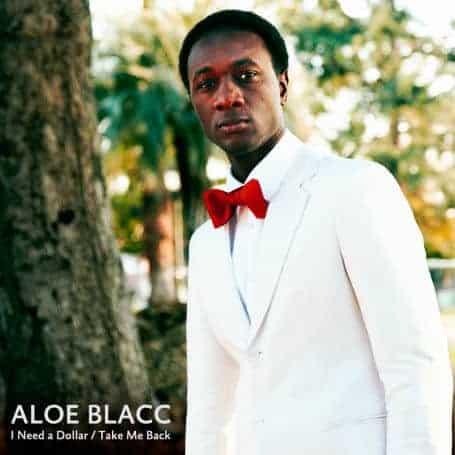 I Need A Dollar / Take Me Back by Aloe Blacc