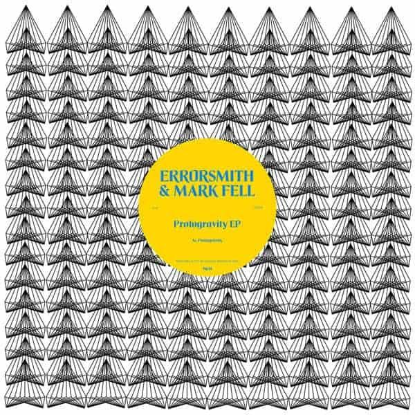 Protogravity EP by Errorsmith & Mark Fell