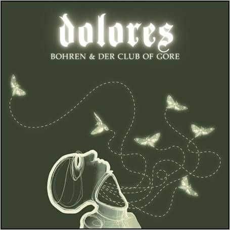 Dolores by Bohren & Der Club Of Gore