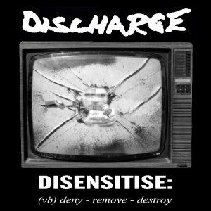 Disensitise : (VB) Deny – Remove – Destroy by Discharge