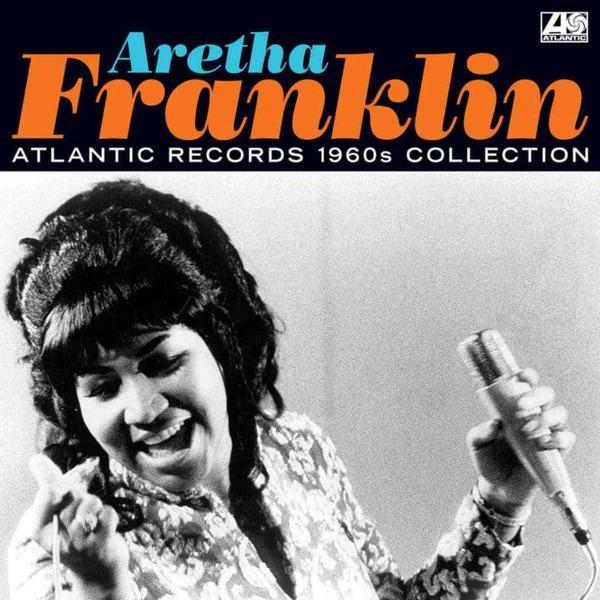 Atlantic Records 1960s Collection by Aretha Franklin