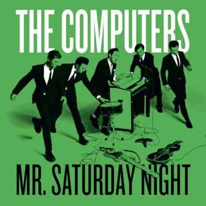 Mr. Saturday Night by The Computers
