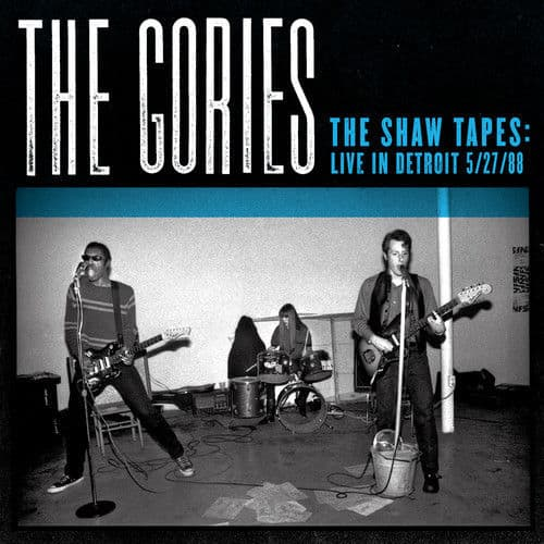 The Shaw Tapes Live In Detroit 1988 by The Gories