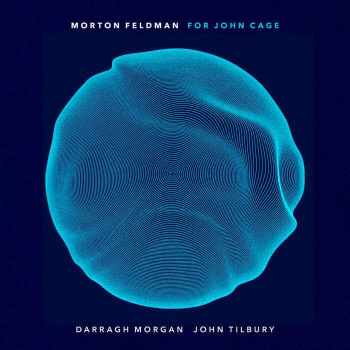 Morton Feldman - For John Cage by Darragh Morgan / John Tilbury
