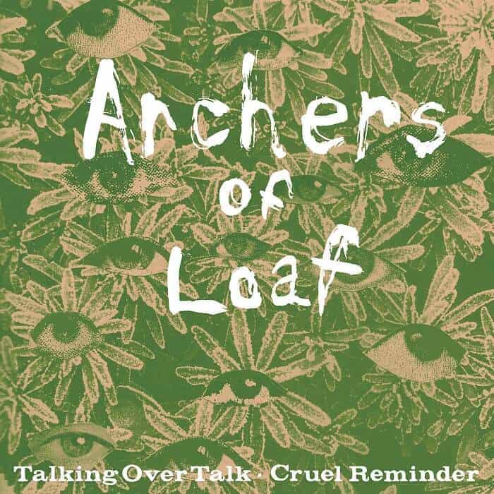 Talking Over Talk / Cruel Reminder by Archers of Loaf