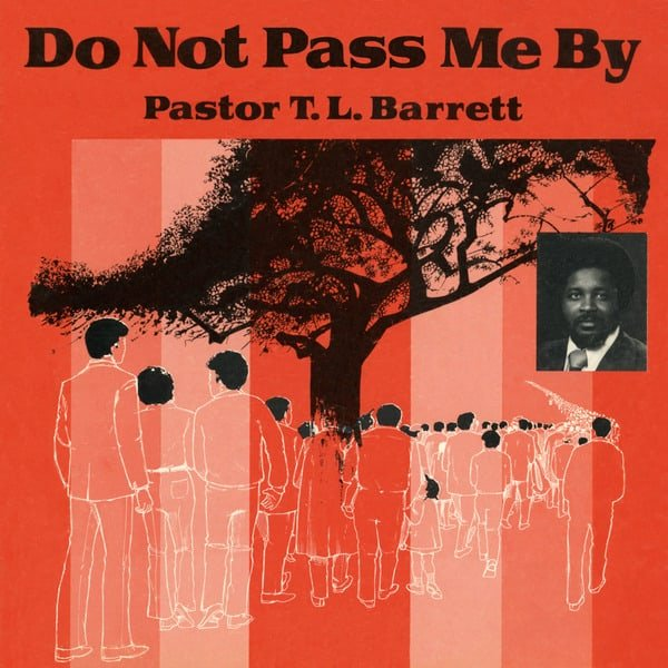 Do Not Pass Me By by Pastor T. L. Barrett