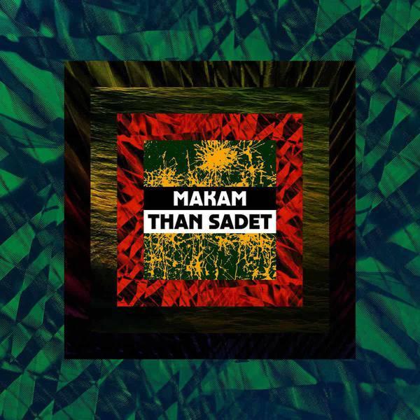 Than Sadet by Makam